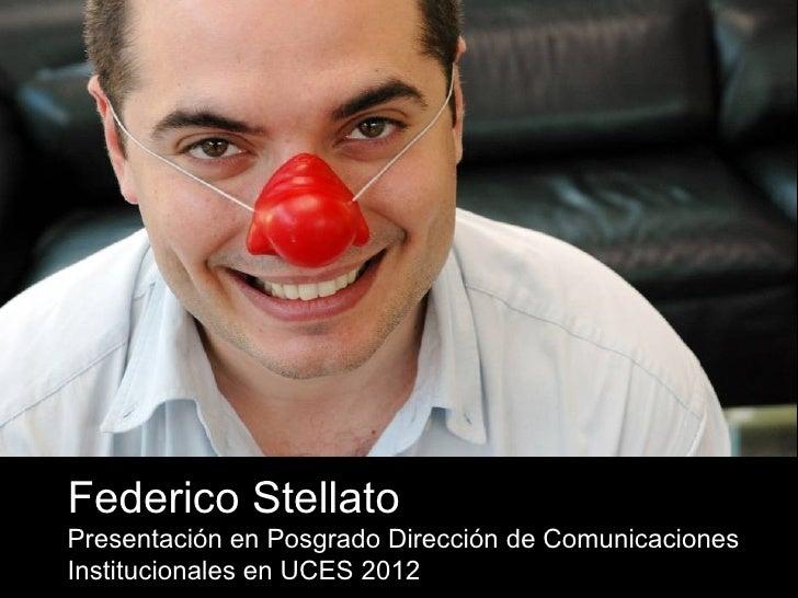 Federico StellatoPresentación en Posgrado Dirección de ComunicacionesInstitucionales en UCES 2012