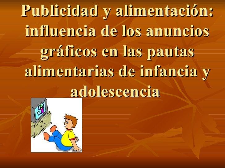 Publicidad y alimentación: influencia de los anuncios gráficos en las pautas alimentarias de infancia y adolescencia