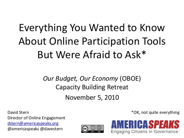 Everything You Wanted to Know About Online Participation Tools But Were Afraid to Ask* Our Budget, Our Economy (OBOE) Capa...