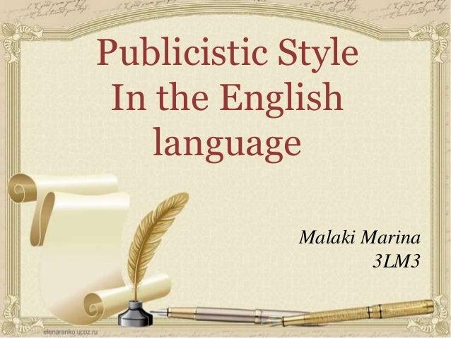 Publicistic Style In the English language Malaki Marina 3LM3