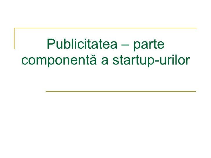 Publicitatea – Parte Componentă A Startup Urilor