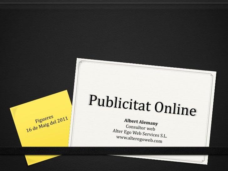 Publicitat Online                Index0 Què és la publicitat online?0 Correlació entre mitjans publicitaris0 Plataformes d...