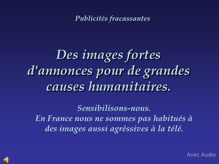 Publicités fracassantes     Des images fortesdannonces pour de grandes   causes humanitaires.            Sensibilisons-nou...