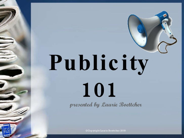 Publicity 101 presented by Laurie Boettcher