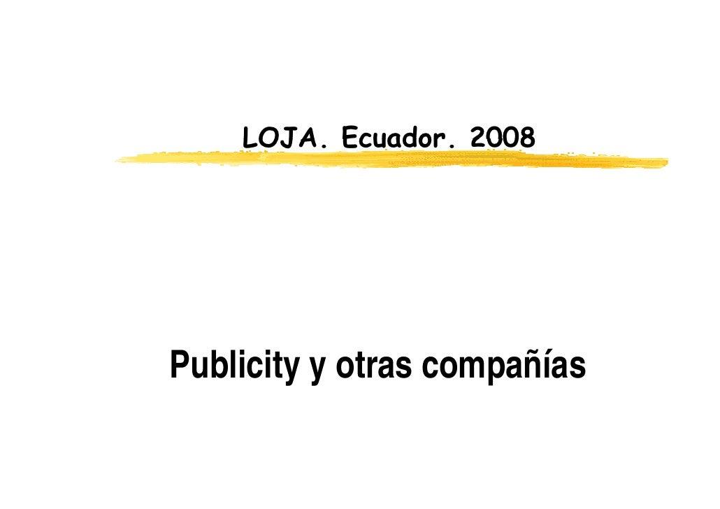 LOJA. Ecuador.     LOJA Ecuador 2008     Publicity y otras compañías