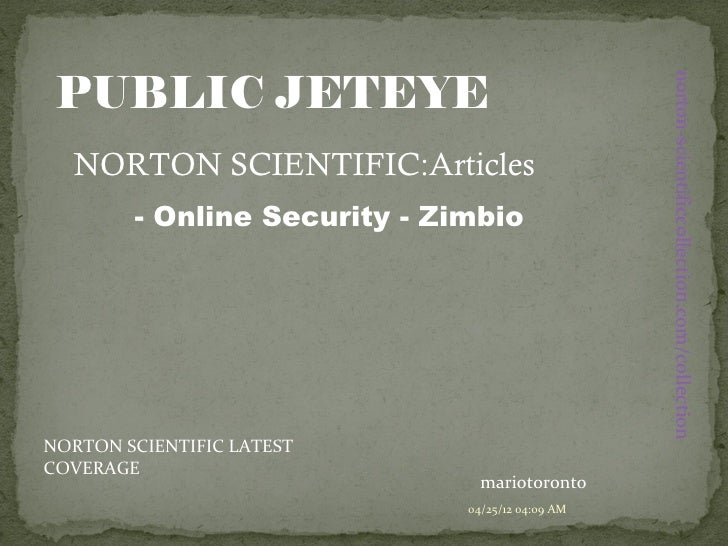 PUBLIC JETEYE - NORTON SCIENTIFIC:Articles - Online Security - Zimbio
