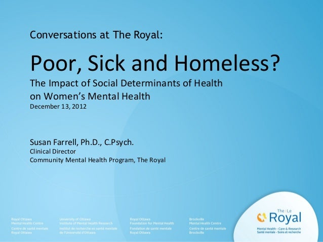 Conversations at The Royal:  Poor, Sick and Homeless? The Impact of Social Determinants of Health on Women's Mental Health...