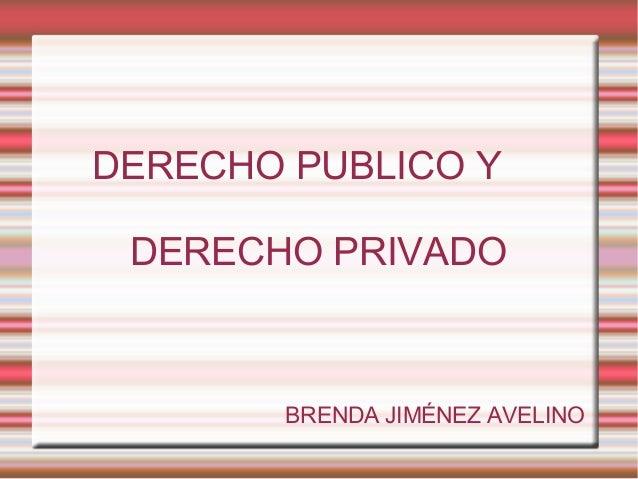 DERECHO PUBLICO Y DERECHO PRIVADO        BRENDA JIMÉNEZ AVELINO