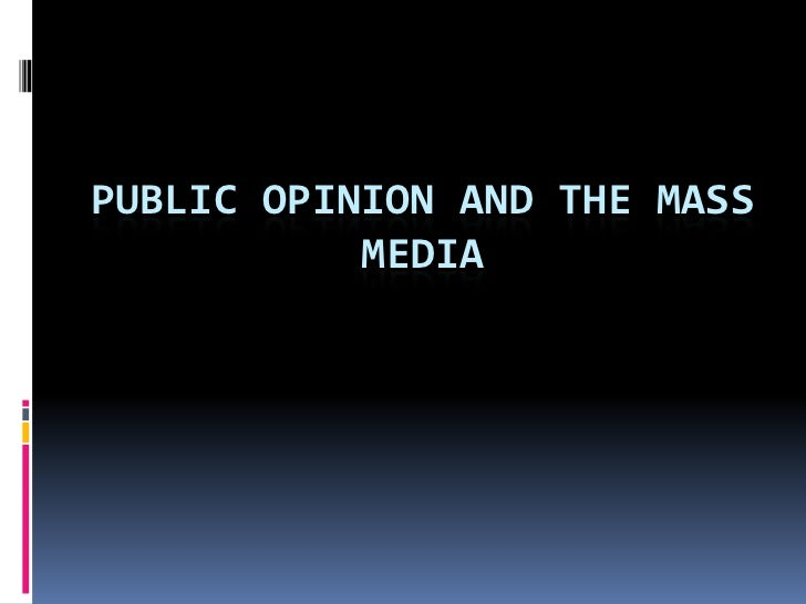 Public opinion and the mass media powerpoint