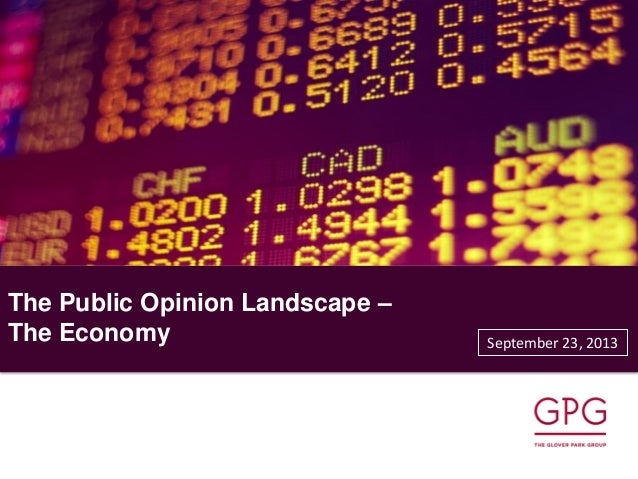 The Public Opinion Landscape – The Economy September 23, 2013