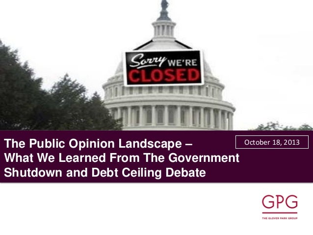 The Public Opinion Landscape – What We Learned From The Government Shutdown and Debt Ceiling Debate  October 18, 2013