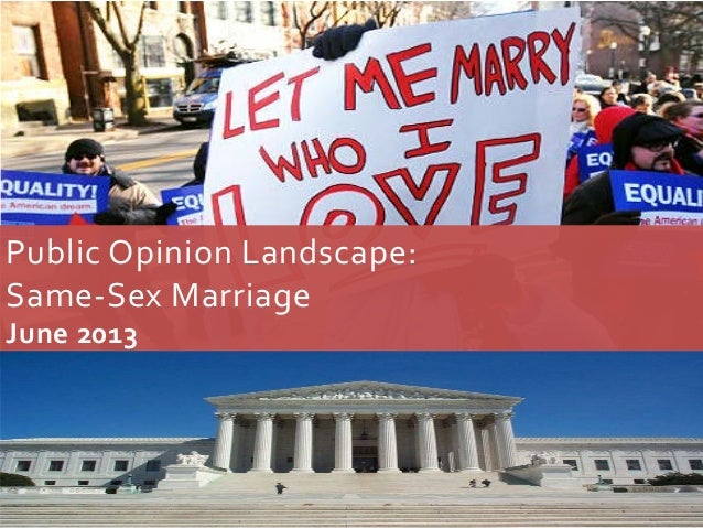 The Public Opinion Landscape - Same-Sex Marriage