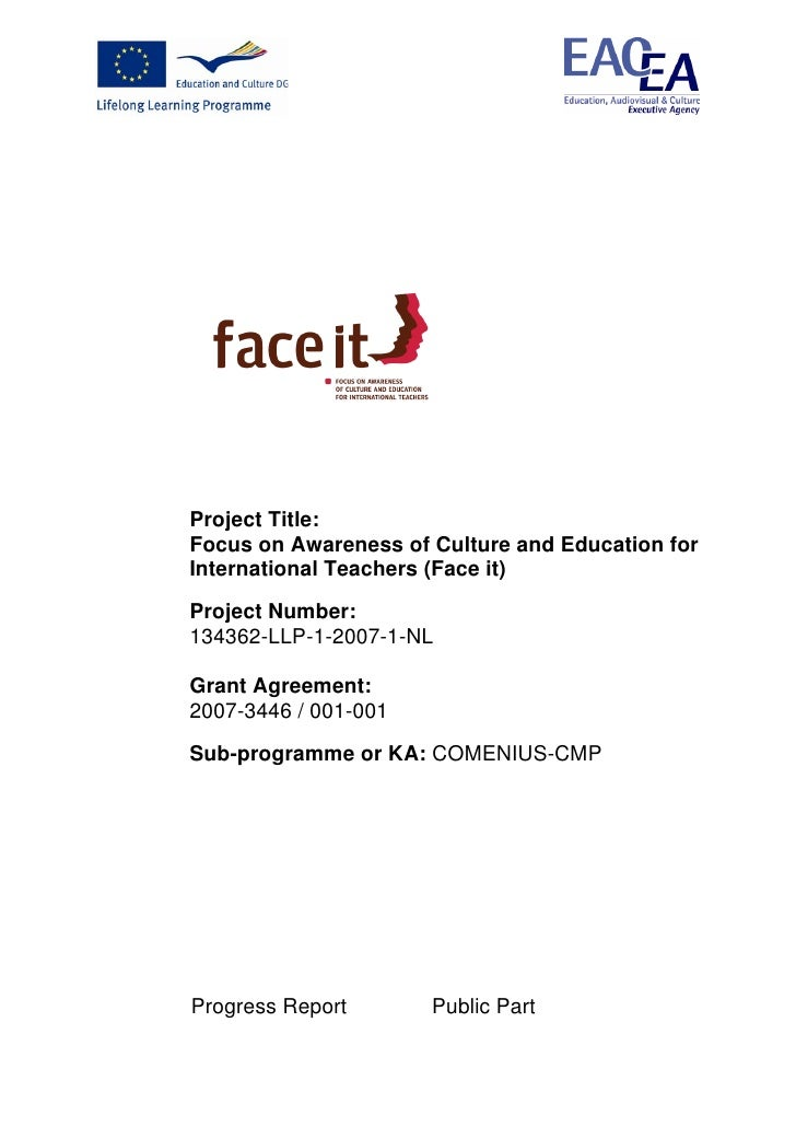 Project Title: Focus on Awareness of Culture and Education for International Teachers (Face it)  Project Number: 134362-LL...