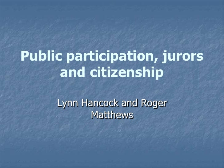 Public participation, jurors and citizenship<br />Lynn Hancock and Roger Matthews<br />