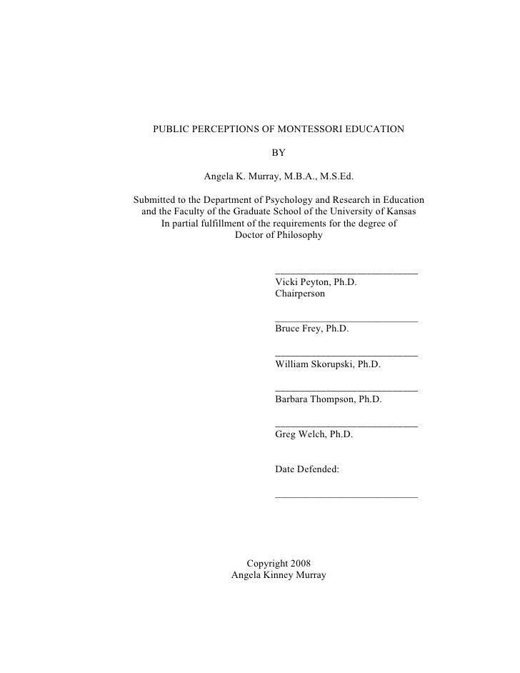 PUBLIC PERCEPTIONS OF MONTESSORI EDUCATION                                  BY                  Angela K. Murray, M.B.A., ...