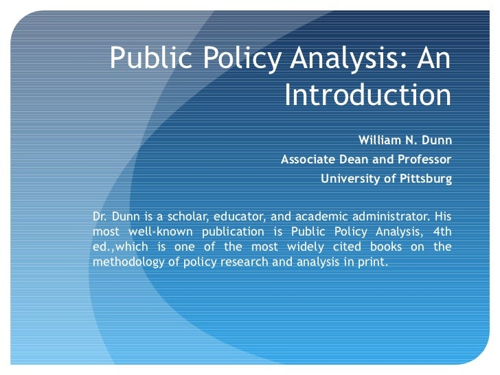Public Policy Analysis: An                Introduction                                               William N. Dunn      ...