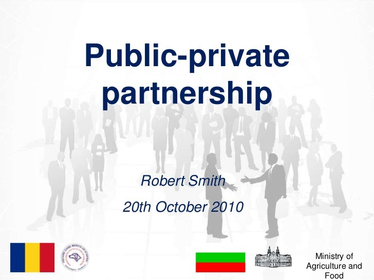 Public-private partnership<br />Robert Smith<br />20th October 2010<br />Ministry of Agriculture and Food<br />