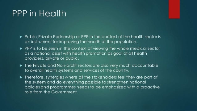 public private partnership in healthcare Public-private partnerships in health - a global call to action public-private partnerships are being increasingly encouraged as part of the comprehensive development framework.