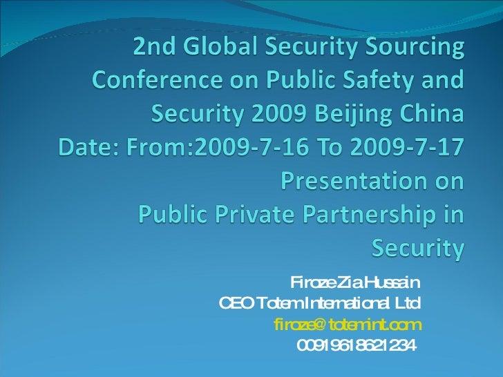 Firoze Zia Hussain CEO Totem International Ltd [email_address] 00919618621234