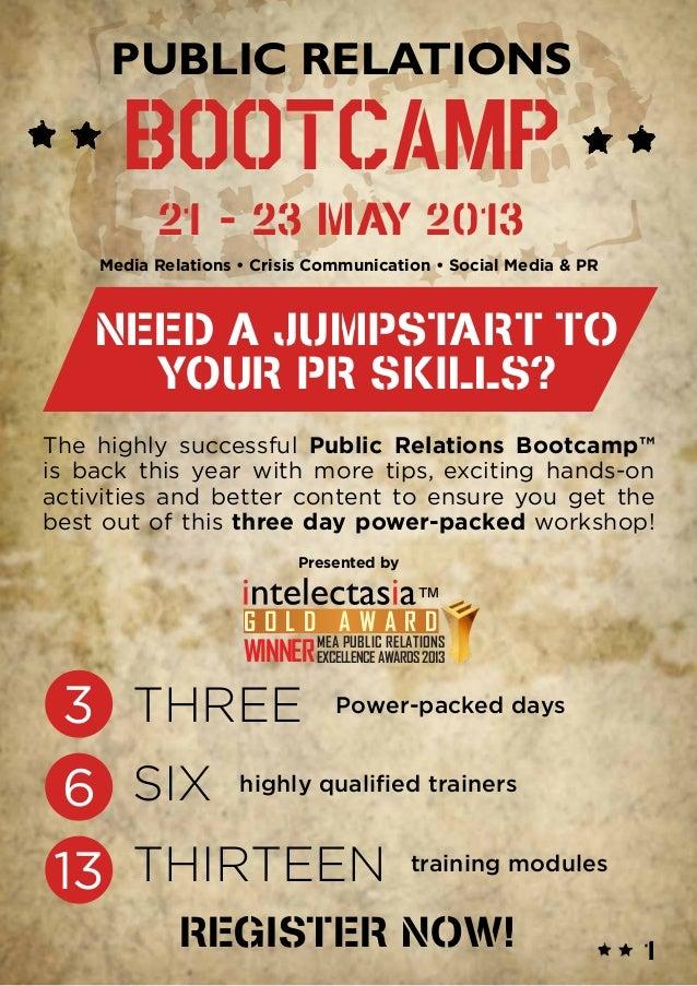PUBLIC RELATIONS      BOOTCAMP          21 - 23 MAY 2013    Media Relations • Crisis Communication • Social Media & PR    ...