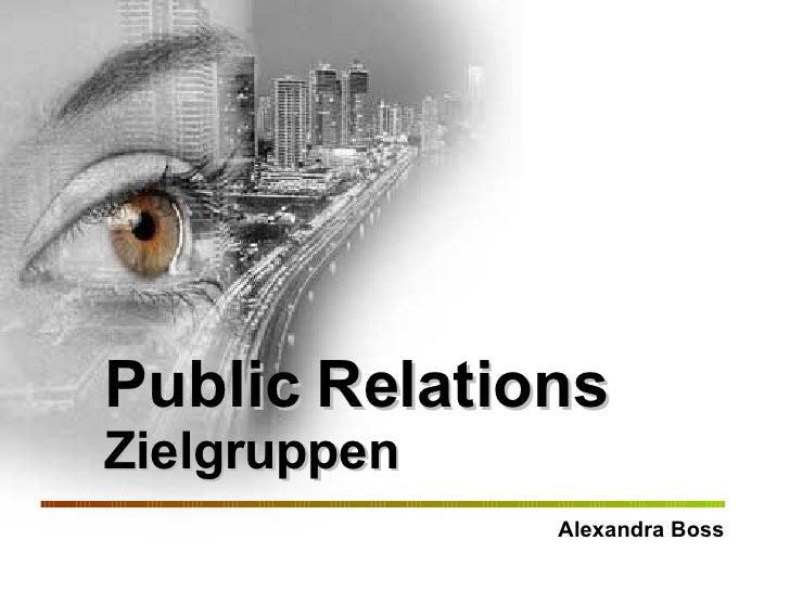 Public Relations Zielgruppen Alexandra Boss