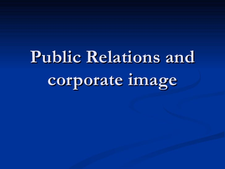 Public Relations and  corporate image
