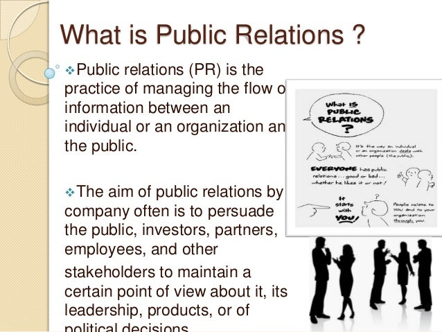 "analysing the functions of public relation ""public relations is a strategic communication process that builds mutually beneficial relationships between organizations and their publics"" at its core, public relations is about influencing, engaging and building a relationship with key stakeholders across a myriad of platforms in order to shape and frame the public perception of an organization."