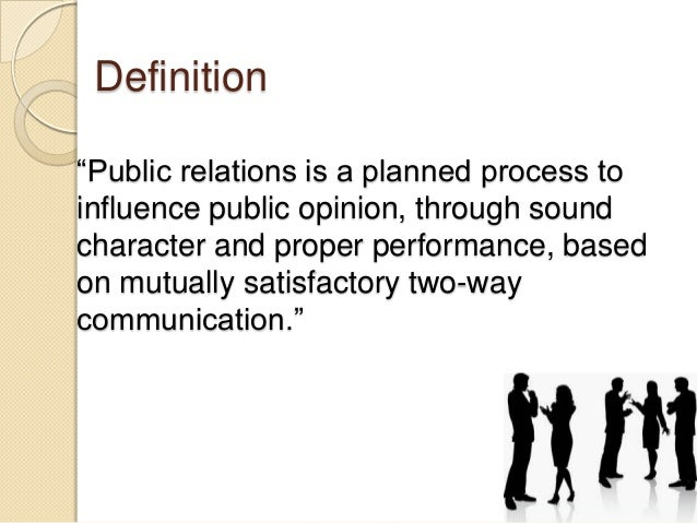 "define public relations essay The question, ""what is public relations"" is extremely difficult to define, and has concerned many public relations practitioners and scholars alike ask anybody, and more than likely the."