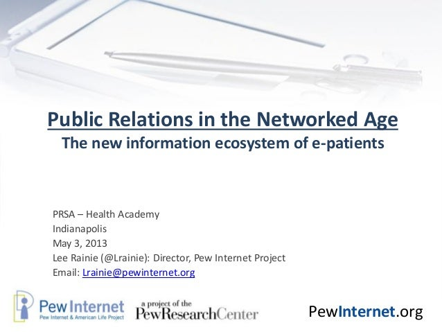 PewInternet.orgPublic Relations in the Networked AgeThe new information ecosystem of e-patientsPRSA – Health AcademyIndian...
