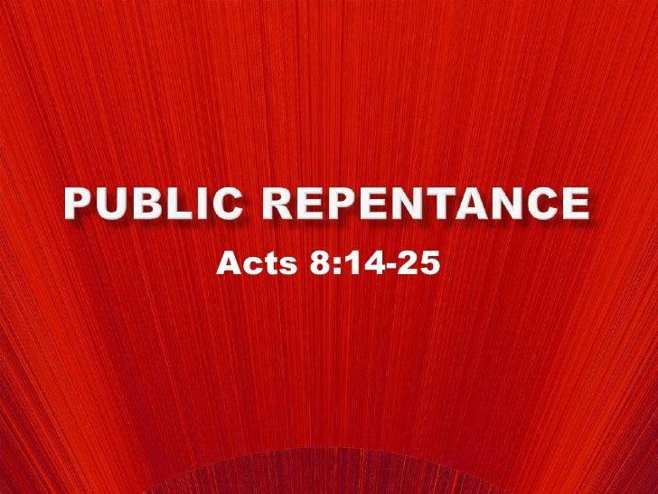 Public Repentance<br />Acts 8:14-25<br />