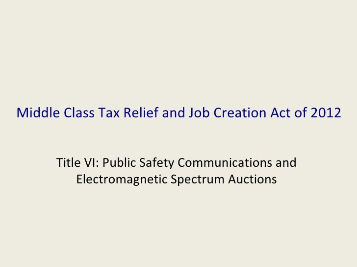 Middle Class Tax Relief and Job Creation Act of 2012      Title VI: Public Safety Communications and          Electromagne...
