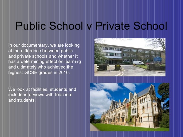 comparison of private and public schools Public vs private colleges: you'll get results that show all the public or private schools in the area of the country that you've specified.