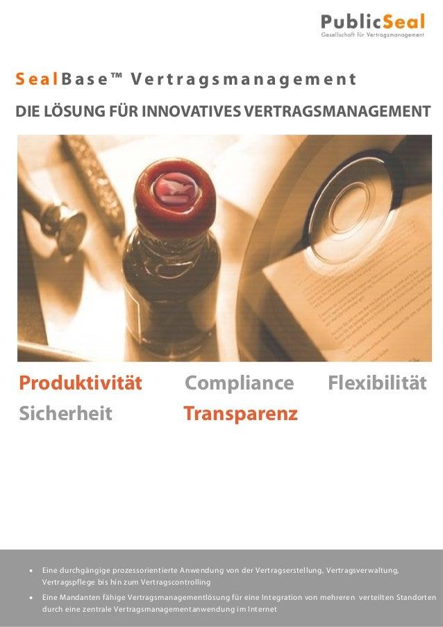 S e a l B a s e ™ Ve r t r a g sma n a g eme n t  DIE LÖSUNG FÜR INNOVATIVES VERTRAGSMANAGEMENT  Produktivität Compliance ...