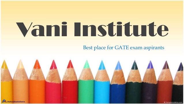 Vani Institute Best place for GATE exam aspirants