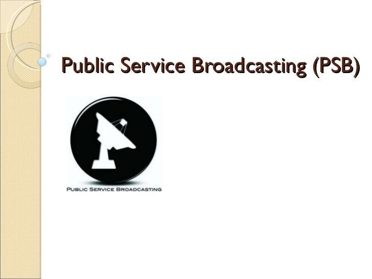 Public Service Broadcasting (PSB)