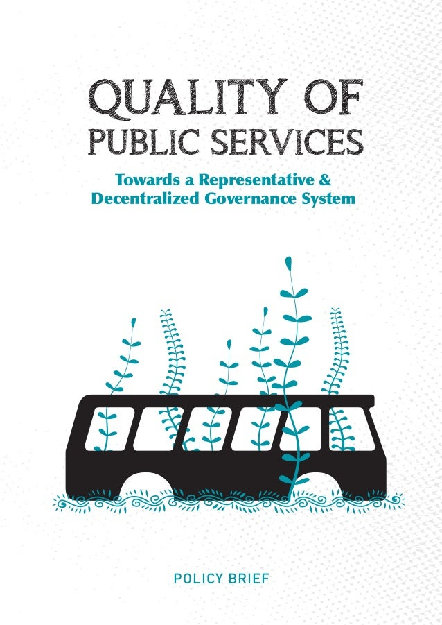 Quality of Public services Policy Brief.Towards a Representative & Decentralized Governance System.English