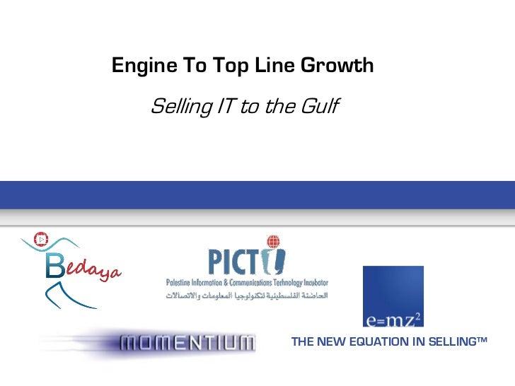 Engine To Top Line Growth   Selling IT to the Gulf                   THE NEW EQUATION IN SELLING™
