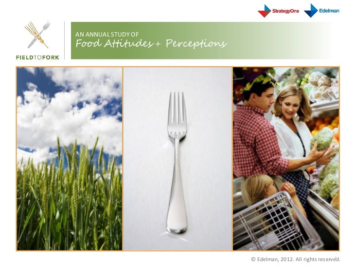 Field to Fork 2012: New Study by Edelman Shows Consumers Feel America's Approach to Food Production Is on the Wrong Track