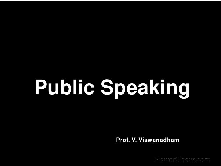 Public Speaking       Prof. V. Viswanadham