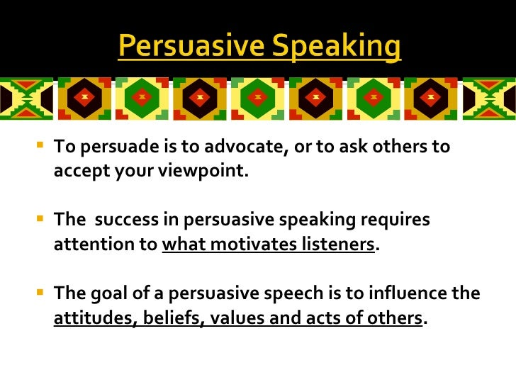 <ul><li>To persuade is to advocate, or to ask others to accept your viewpoint. </li></ul><ul><li>The  success in persuasiv...