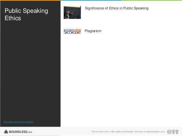 Public Speaking Ethics  Significance of Ethics in Public Speaking  Plagiarism  Boundless.com/communications  Free to share...