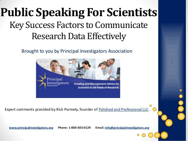 Public Speaking For Scientists  Key Success Factors to Communicate       Research Data Effectively          Brought to you...