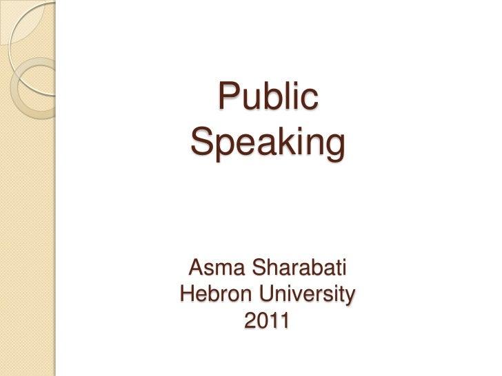 PublicSpeaking Asma SharabatiHebron University     2011