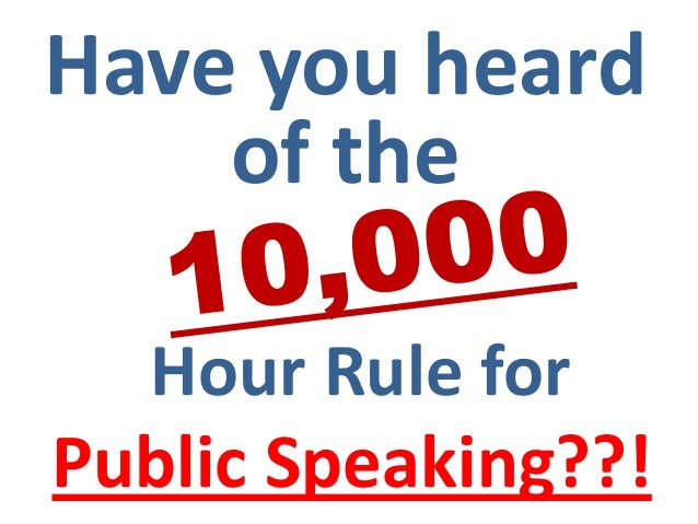 Have you heard    of the  Hour Rule forPublic Speaking??!