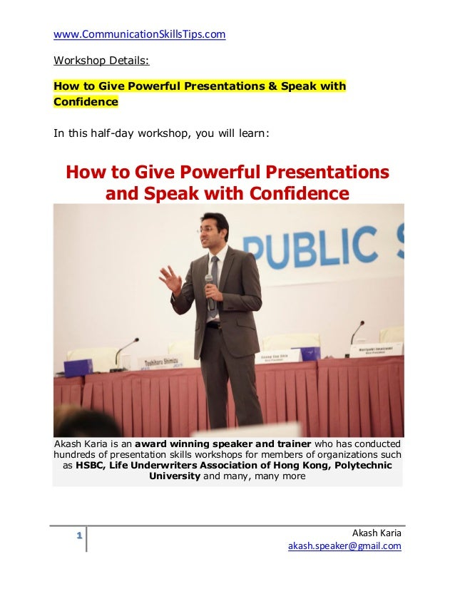 www.CommunicationSkillsTips.comWorkshop Details:How to Give Powerful Presentations & Speak withConfidenceIn this half-day ...