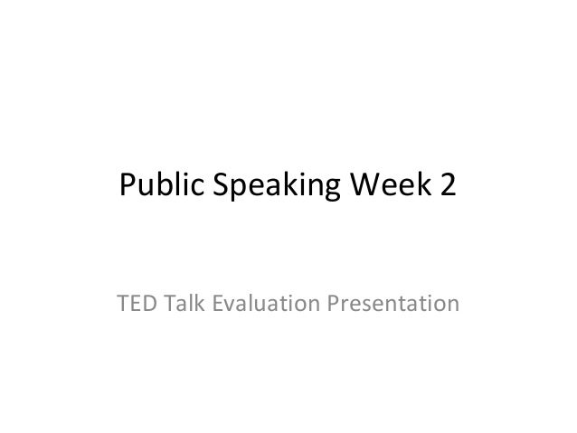 Public Speaking Week 2TED Talk Evaluation Presentation