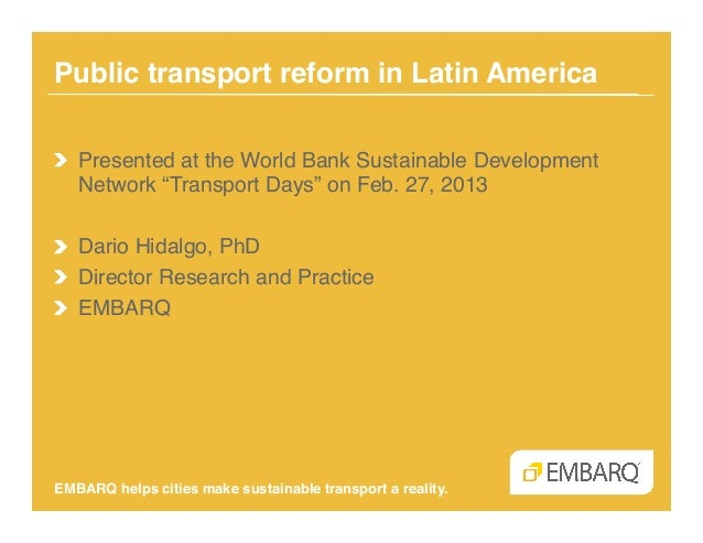 "Public transport reform in Latin America!!   Presented at the World Bank Sustainable Development    Network ""Transport Day..."