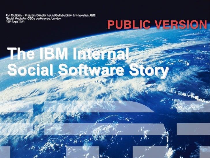 Ian McNairn – Program Director social Collaboration & Innovation, IBMSocial Media for CEOs conference, London             ...