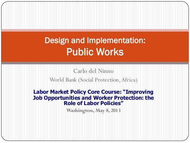 """Carlo del NinnoWorld Bank (Social Protection,Africa)Labor Market Policy Core Course: """"ImprovingJob Opportunities and Worke..."""