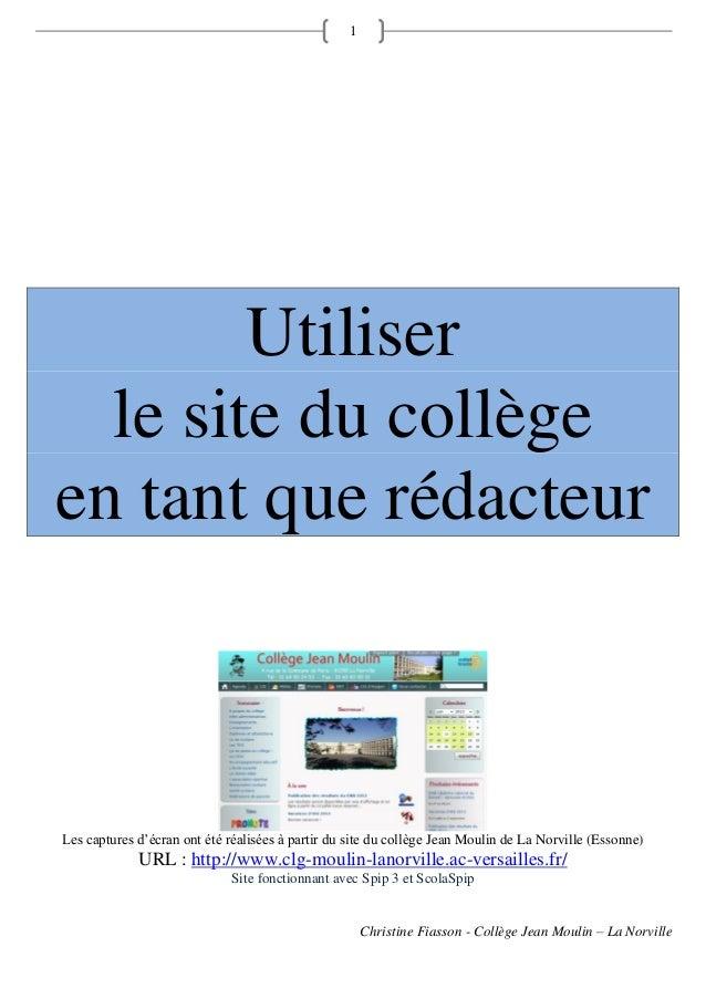 Christine Fiasson - Collège Jean Moulin – La Norville 1 Utiliser le site du collège en tant que rédacteur Les captures d'é...